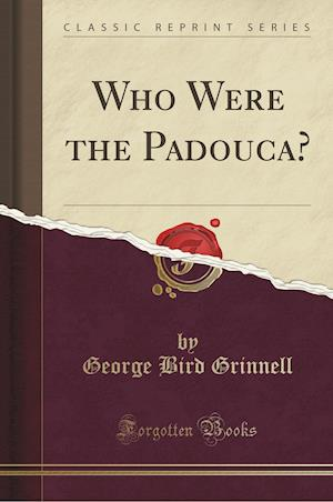 Bog, paperback Who Were the Padouca? (Classic Reprint) af George Bird Grinnell