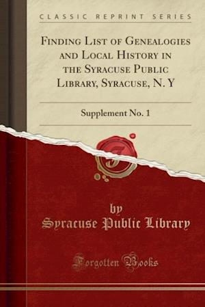 Bog, paperback Finding List of Genealogies and Local History in the Syracuse Public Library, Syracuse, N. y af Syracuse Public Library