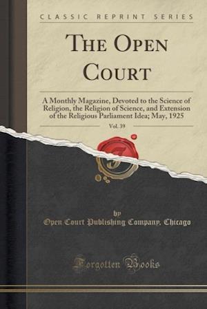 Bog, paperback The Open Court, Vol. 39 af Open Court Publishing Company Chicago