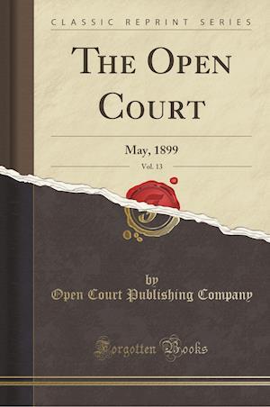 Bog, paperback The Open Court, Vol. 13 af Open Court Publishing Company