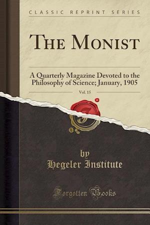 Bog, paperback The Monist, Vol. 15 af Hegeler Institute