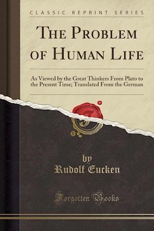 Bog, paperback The Problem of Human Life af Rudolf Eucken
