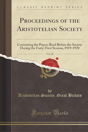 Bog, paperback Proceedings of the Aristotelian Society, Vol. 20 af Aristotelian Society Great Britain