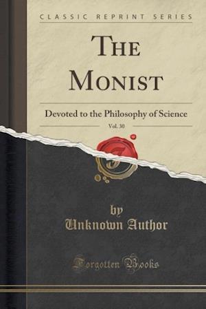 Bog, paperback The Monist, Vol. 30 af Unknown Author