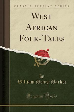 Bog, paperback West African Folk-Tales (Classic Reprint) af William Henry Barker
