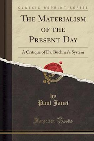 Bog, paperback The Materialism of the Present Day af Paul Janet
