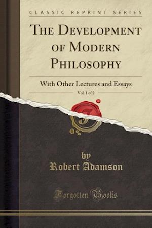 Bog, paperback The Development of Modern Philosophy, Vol. 1 of 2 af Robert Adamson