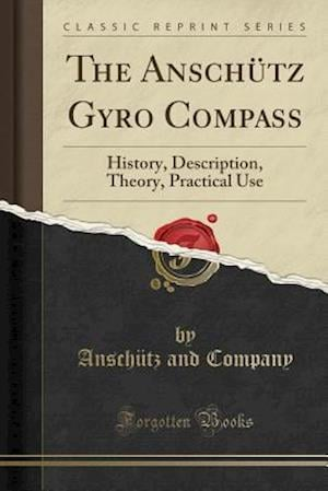 Bog, paperback The Anschutz Gyro Compass af Anschutz and Company