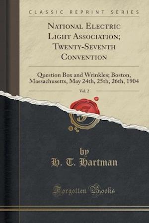 Bog, paperback National Electric Light Association; Twenty-Seventh Convention, Vol. 2 af H. T. Hartman