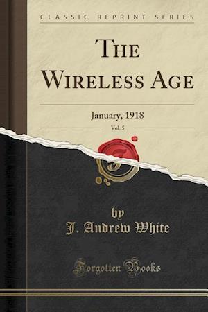 Bog, paperback The Wireless Age, Vol. 5 af J. Andrew White