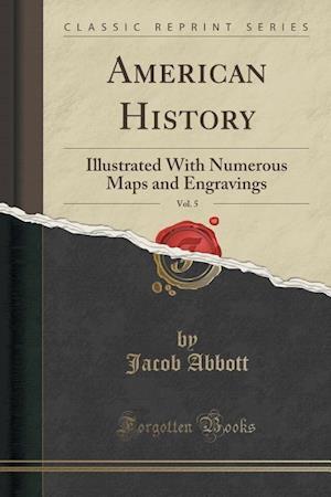 Bog, paperback American History, Vol. 5 af Jacob Abbott