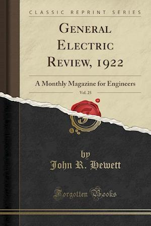 General Electric Review, 1922, Vol. 25 af John R. Hewett