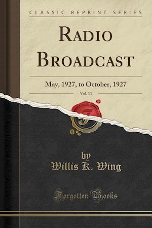 Bog, paperback Radio Broadcast, Vol. 11 af Willis K. Wing