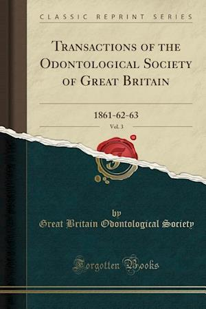 Bog, paperback Transactions of the Odontological Society of Great Britain, Vol. 3 af Great Britain Odontological Society