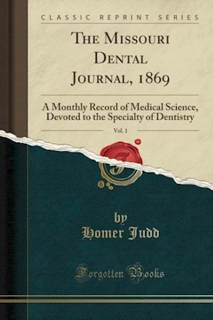 Bog, paperback The Missouri Dental Journal, 1869, Vol. 1 af Homer Judd