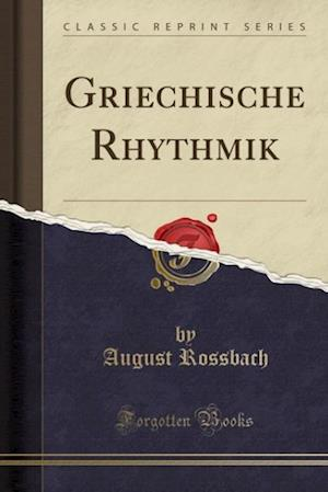Bog, paperback Griechische Rhythmik (Classic Reprint) af August Rossbach