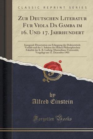 Bog, paperback Zur Deutschen Literatur Fu R Viola Da Gamba Im 16. Und 17. Jahrhundert af Alfred Einstein