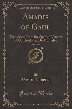 Bog, paperback Amadis of Gaul, Vol. 1 of 3 af Vasco Lobeira