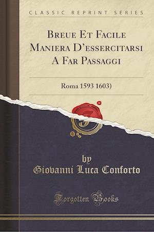Bog, paperback Breue Et Facile Maniera D'Essercitarsi a Far Passaggi af Giovanni Luca Conforto