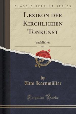 Bog, paperback Lexikon Der Kirchlichen Tonkunst, Vol. 1 af Utto Kornmuller