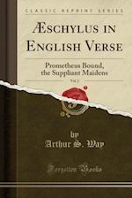 Aeschylus in English Verse, Vol. 2