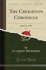 The Creighton Chronicle, Vol. 9 af Creighton University