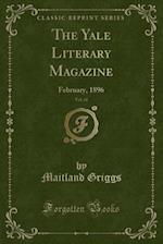 The Yale Literary Magazine, Vol. 61 af Maitland Griggs