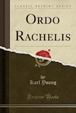 Ordo Rachelis (Classic Reprint)