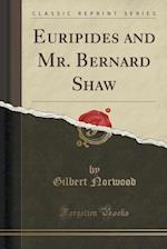 Euripides and Mr. Bernard Shaw (Classic Reprint)