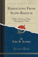 Radiations from Slow-Radium af John B. Kramer