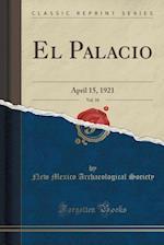 El Palacio, Vol. 10 af New Mexico Archaeological Society