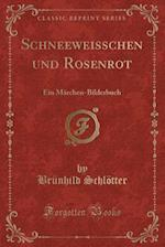 Schneeweisschen Und Rosenrot af Brunhild Schlotter