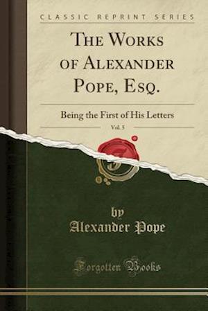 Bog, paperback The Works of Alexander Pope, Esq., Vol. 5 af Alexander Pope