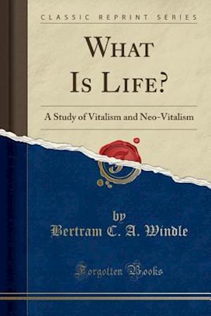 Bog, paperback What Is Life? af Bertram C. a. Windle