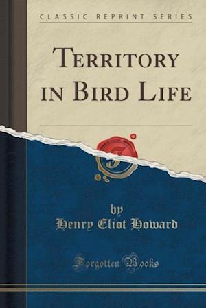 Bog, paperback Territory in Bird Life (Classic Reprint) af Henry Eliot Howard