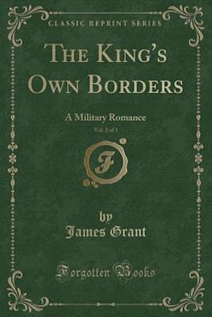 Bog, paperback The King's Own Borders, Vol. 2 of 3 af James Grant