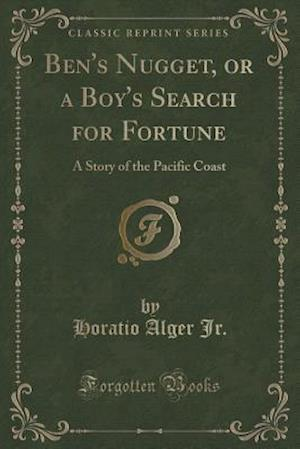 Bog, paperback Ben's Nugget, or a Boy's Search for Fortune af Horatio Alger Jr