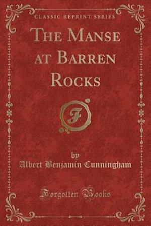 Bog, paperback The Manse at Barren Rocks (Classic Reprint) af Albert Benjamin Cunningham