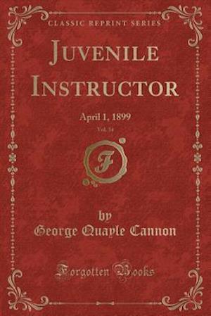 Bog, paperback Juvenile Instructor, Vol. 34 af George Quayle Cannon