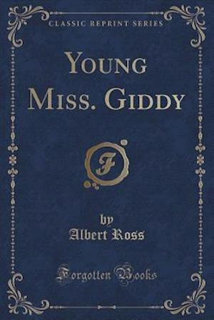 Bog, paperback Young Miss. Giddy (Classic Reprint) af Albert Ross