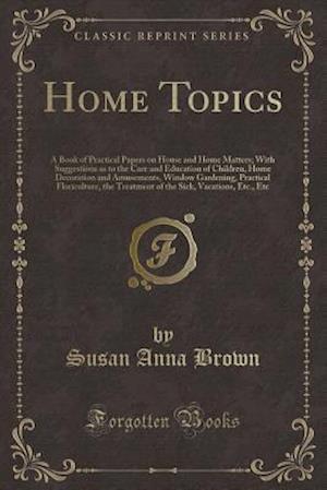 Bog, paperback Home Topics af Susan Anna Brown