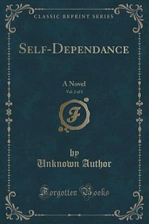 Bog, paperback Self-Dependance, Vol. 2 of 3 af Unknown Author