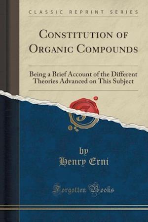 Bog, paperback Constitution of Organic Compounds af Henry Erni