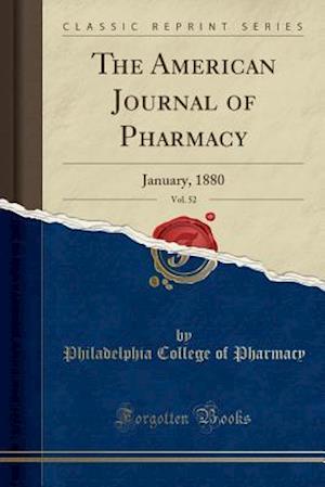 Bog, paperback The American Journal of Pharmacy, Vol. 52 af Philadelphia College Of Pharmacy