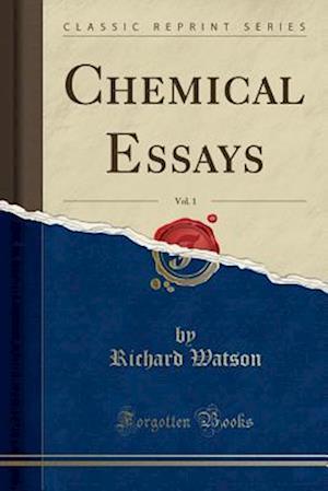 Bog, paperback Chemical Essays, Vol. 1 (Classic Reprint) af Richard Watson