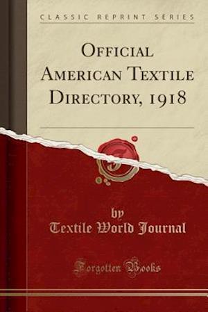 Bog, paperback Official American Textile Directory, 1918 (Classic Reprint) af Textile World Journal