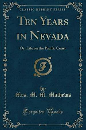 Bog, paperback Ten Years in Nevada af Mrs M. M. Mathews