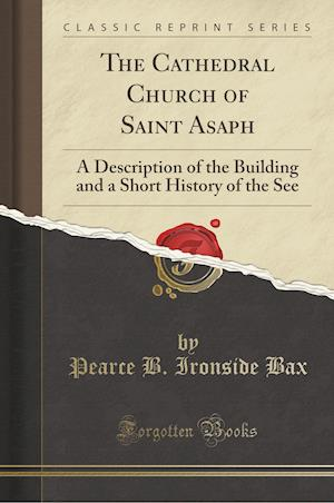 Bog, paperback The Cathedral Church of Saint Asaph af Pearce B. Ironside Bax