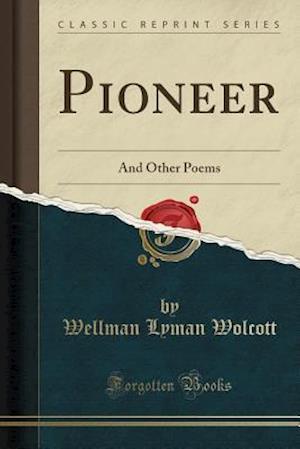 Bog, paperback Pioneer af Wellman Lyman Wolcott