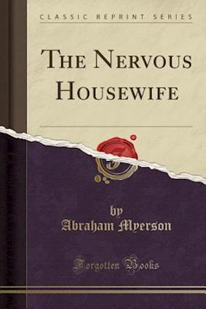 Bog, paperback The Nervous Housewife (Classic Reprint) af Abraham Myerson